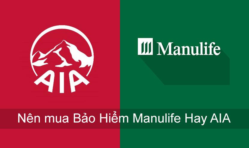 Nên mua Bảo Hiểm Manulife Hay AIA? Hãng nào Uy Tín hơn